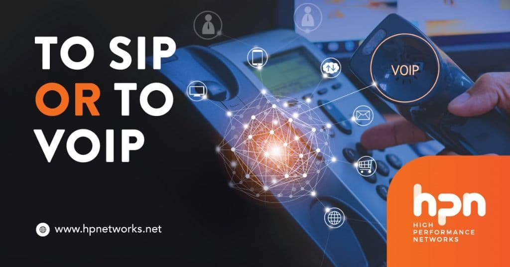 To SIP or to VoIP?  That is the question…